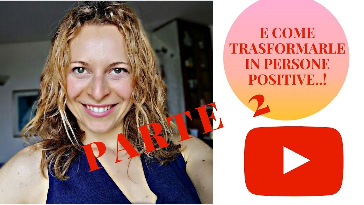 Download Come gestire le persone negative e trasformarle in positive- parte 2! Luglio 2019