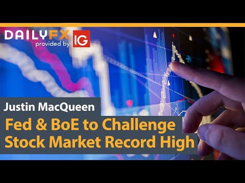 Fed & BoE to Challenge Stock Market Record High