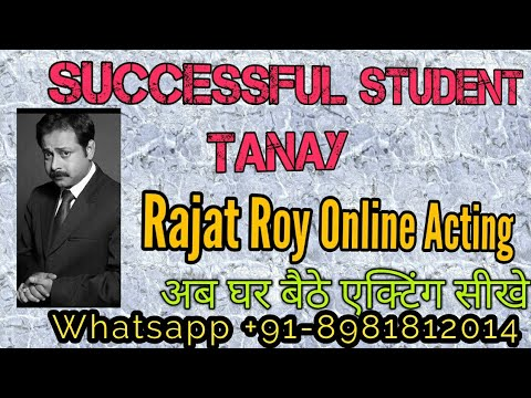 how to become An Actor And Actress in hindi   india   Successful student TANAY, Rajat Roy Online