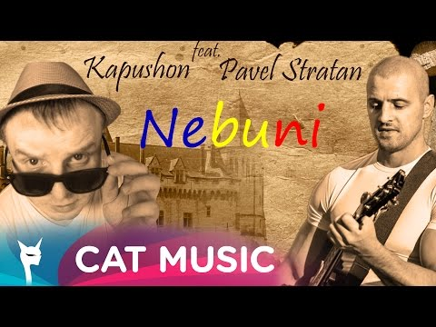 Kapushon feat. Pavel Stratan - Nebuni (Official Single)