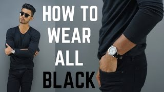 How To Look Sexier Wearing All BLACK! | How to Wear All Black