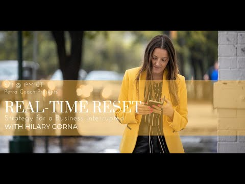 """Petra Coach presents, """"Real-Time Reset with Hilary Corna: Strategy for a Business Interrupted"""""""