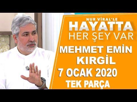 Hayatta Her Şey Var 7 Ocak 2020 / Mehmet Emin Kırgil