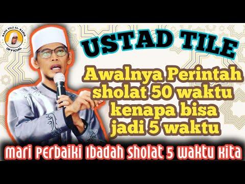 Download UST TILE SEJARAH AWAL MULA PRINTAH SHOLAT 5 WAKTU   PERBAIKI SHOLAT LIMA WAKTU KITA.