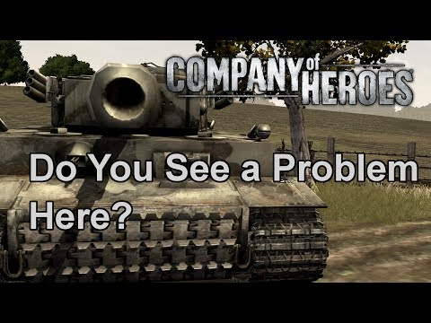 Company of Heroes: Do You See a Problem Here?