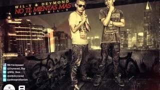 Wil-Y & Deymond - No Te Mientas Mas