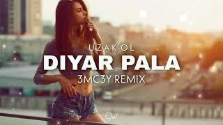 Diyar Pala - Uzak Ol  3MC3Y REMiX  Resimi