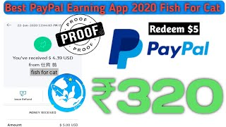 Best PayPal Earning Apps In India 2020 | Fish for Cat App Payment Proof | PayPal Earn Money Apps
