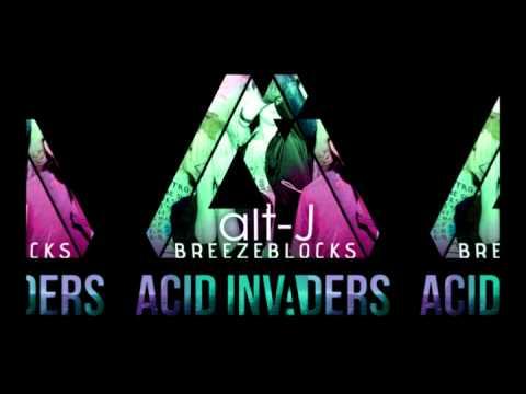Alt-J - Breezeblocks (Acid Invaders Remix)