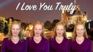 I Love You Truly barbershop - multitrack a cappella by Julie Gaulke