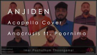 Anjiden | Acapella Cover | Anacrusis ft. Poornima