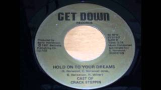 Cast Of Crack Steppin - Hold On To Your Dreams