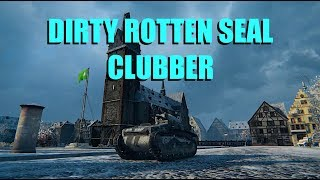 WOT - Dirty Rotten Seal Clubber   World of Tanks