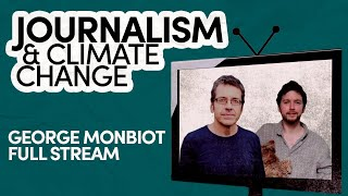 George Monbiot // Journalism and Climate Change // Inspiring Guest Full Stream