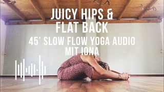 Juicy Hips & Flat Back | 45' Slow Flow Yoga mit Iona (Audio)