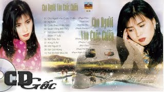 CD HỒNG TRÚC TUYỆT PHẨM 2 - Cho Người Vào Cuộc Chiến - CD Nhạc Vàng Xưa Hay Nhất (Ca Dao 35)