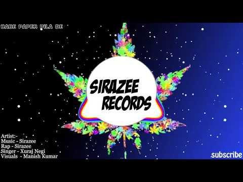Babe Paper Pila De| Viral Hit Song | SIRAZEE | Xuraj Negi | Hip Hop R&B Rap |