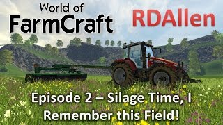 Farming Simulator 15 MP Farmcraft E2 - Silage Time, I've Made Silage on This Field Before!