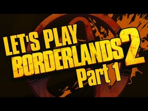 Let's Play - Borderlands 2 (Part 1)