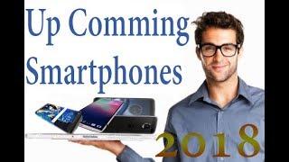 Upcoming New Smart Phones 2018 || op 5 Upcoming Stunning smartphones in 2018