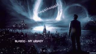 Blasco - My Legacy [HQ Edit]