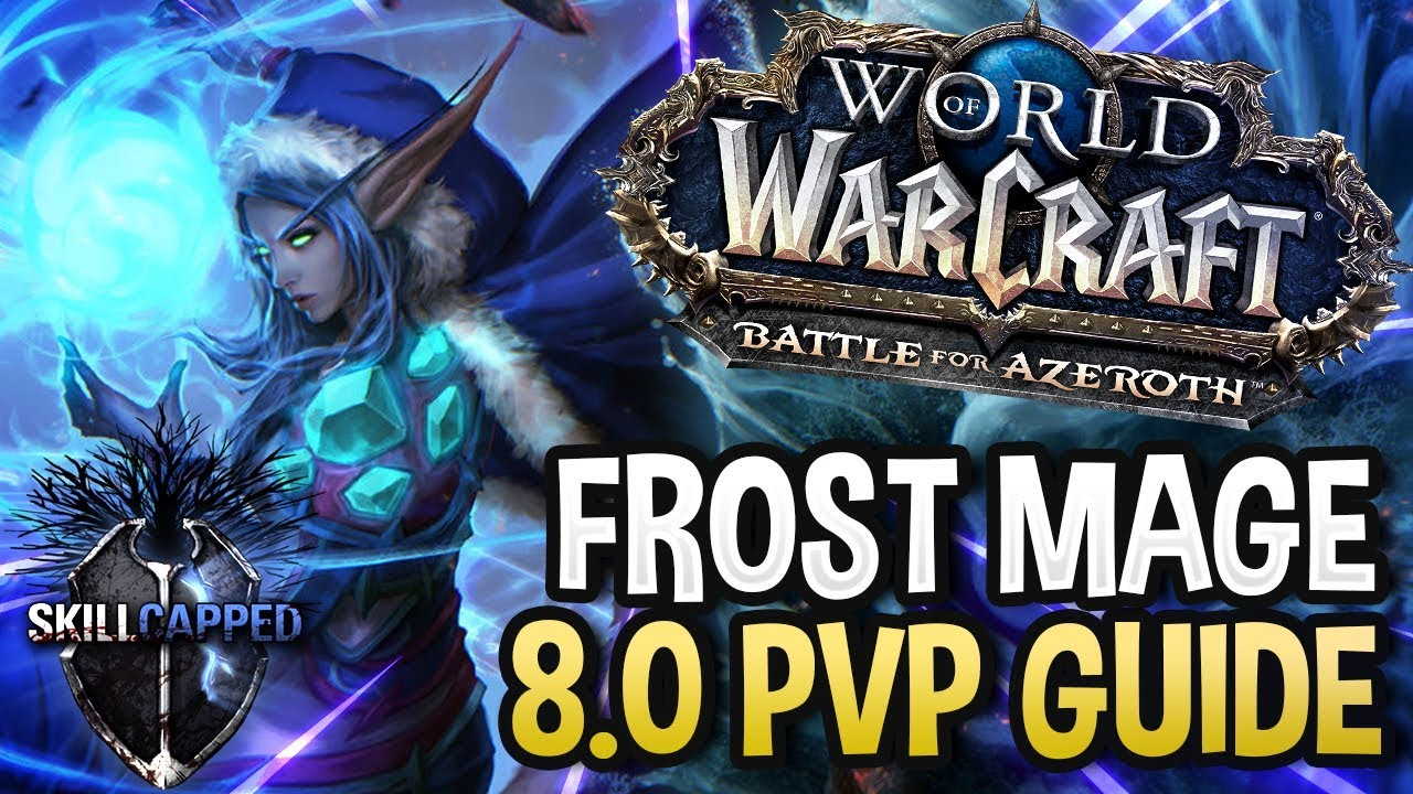 GET STARTED: Frost Mage BfA 8 0 PvP Talents, Azerite Traits and Damage Guide