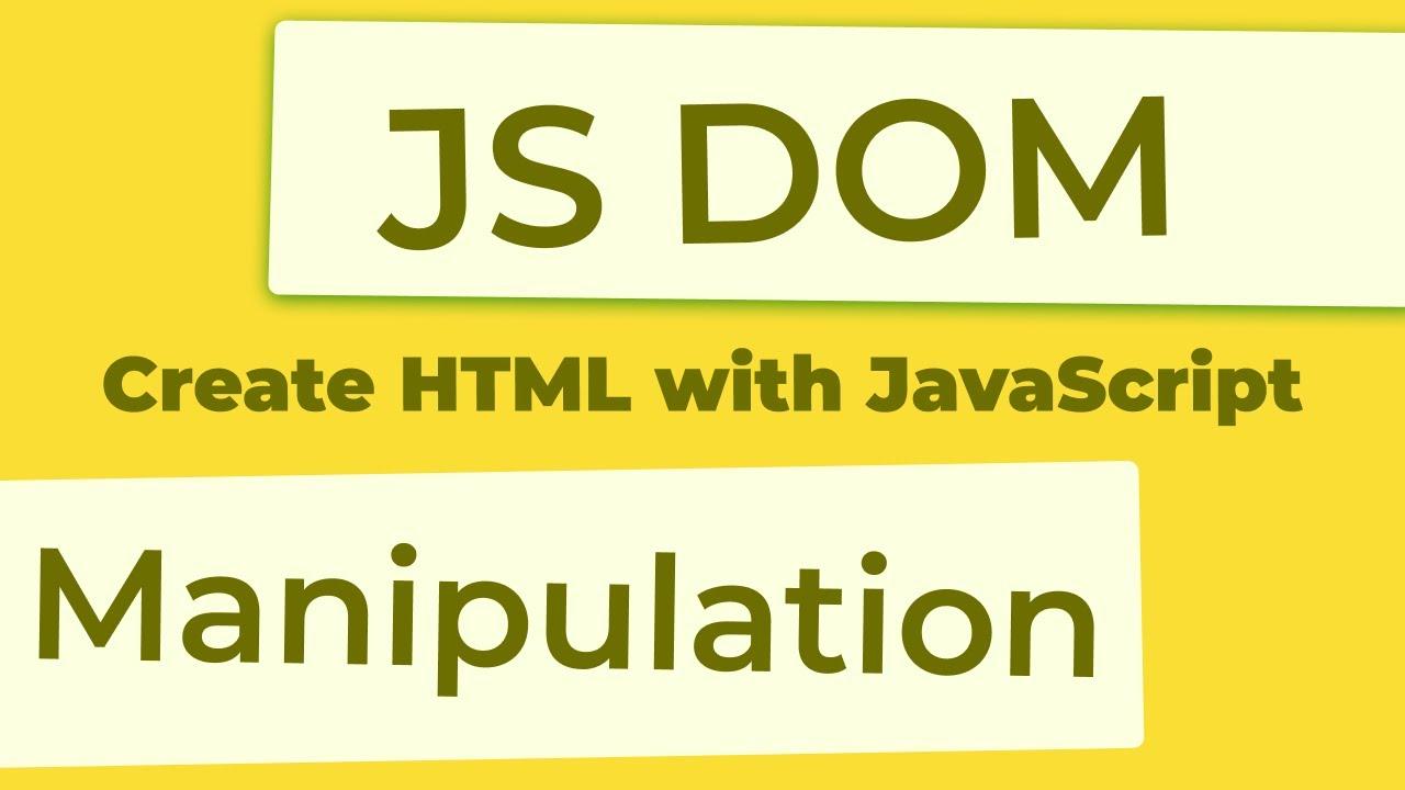 DOM manipulation in JavaScript.