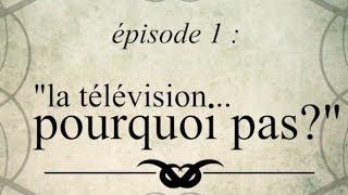 La télévision... Pourquoi pas? [CML]