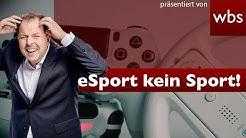 Darum ist eSport kein Sport !   Rechtsanwalt Christian Solmecke