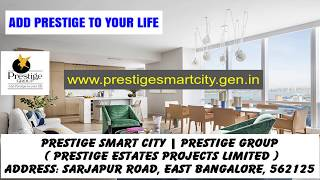 www.prestigesmartcity.gen.in At Prestige Smart City
