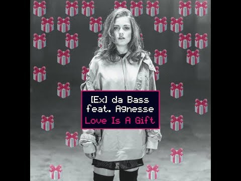 [Ex] da Bass feat. Agnesse - Love Is A Gift [OFFICIAL VIDEO]