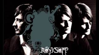 Royksopp So easy HQ