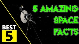 5 Amazing Space Facts