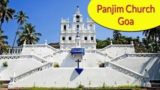 Panjim Church I Our Lady of the Immaculate Conception Church I Panjim Church Goa