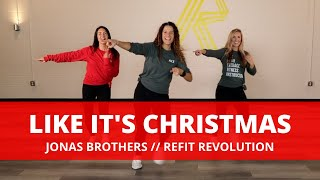 """Like It's Christmas""    Jonas Brothers    Dance Fitness Choreography    REFIT® Revolution"
