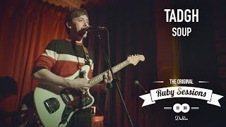 Tadgh // Soup (Live at the Ruby Sessions)
