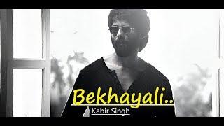 Bekhayali: ARIJIT SINGH VERSION | Kabir Singh | Shahid K,Kiara A | Lyrics | Latest Bollywood Songs