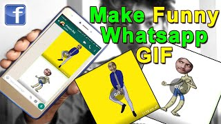 How To Make Funny Whatsapp GIF | how to post my funny gif on facebook | create funny gif