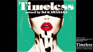 DJ KAWASAKI / TIMELESS MIXED BY DJ KAWASAKI(SHORT MIX)