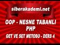 OOP - Nesne Tabanlı Php - Get ve Set Metodu - Ders 4