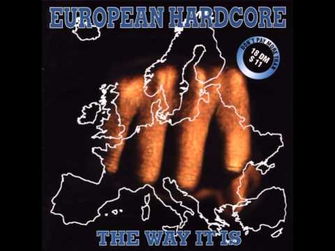 European Hardcore - The Way It Is [Full Album]
