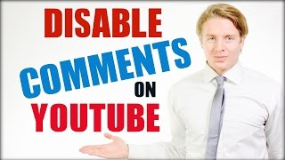 How To Disable Comments On YouTube 2016 Tutorial