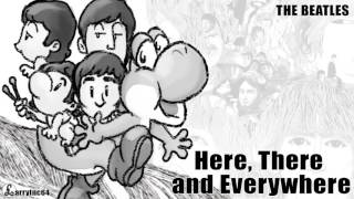 The Beatles - Here, There, and Everywhere- Yoshi