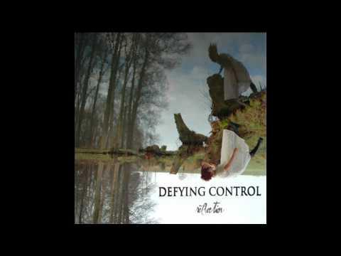 DEFYING CONTROL - REFLECTION