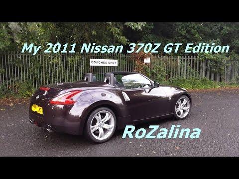 My 2011 Nissan 370z Gt Edition Roadster Rozalina Youtube