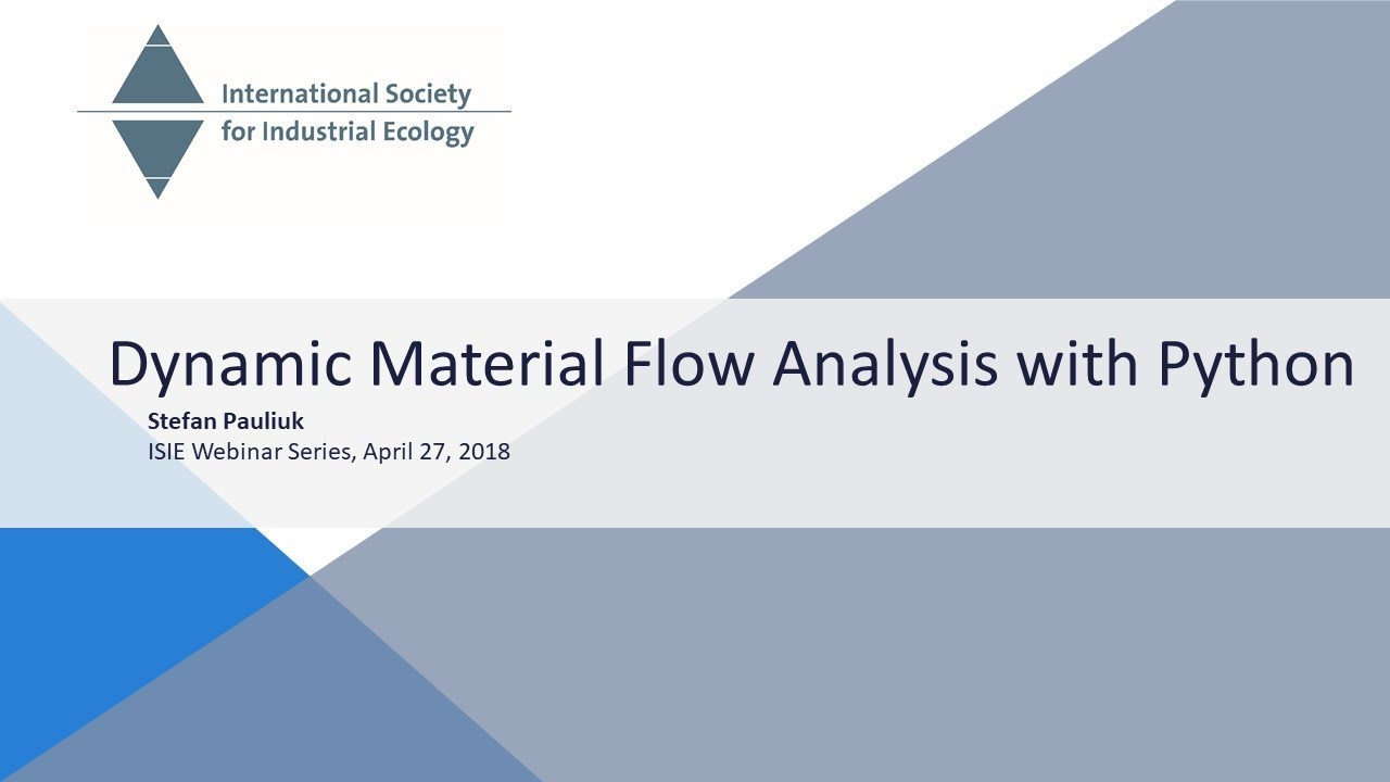 Dynamic Material Flow Analysis with Python - Stefan Pauliuk - ISIE