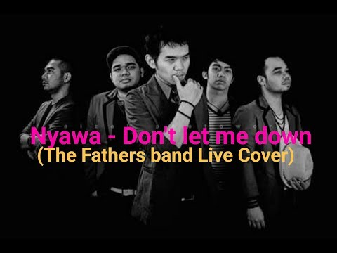Cover lagu NYAWA - Don't let me down (Live Cover)