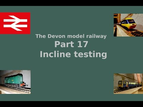 Building a model railway part 17 Incline testing