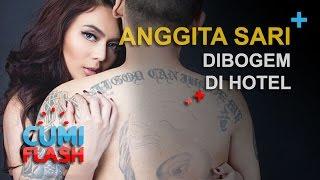 Anggita Sari Dibogem di Hotel - CumiFlash 17 November 2016