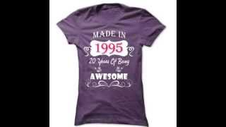 Made in 1995 T Shirts